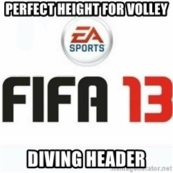 FIFA 13 - Perfect height for volley Diving header