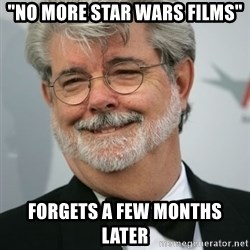 """George Lucas - """"No more Star wars films"""" forgets a few months later"""