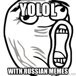 Lol Guy - yolol with russian memes