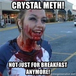 Scary Nympho - crystal meth! not just for breakfast anymore!