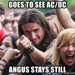 Ridiculously Photogenic Metalhead - GOes to see Ac/dc Angus stays still