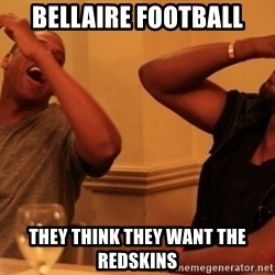 Jay-Z & Kanye Laughing - bellaire football they think they want the redskins