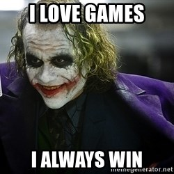 joker - i love games i always win