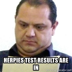 dubious history teacher - herpies test results are in