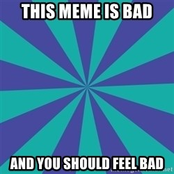 Totally looks like.... - This meme is bad and you should feel bad