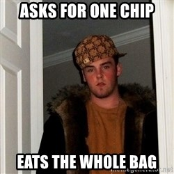 Scumbag Steve - asks for one chip eats the whole bag