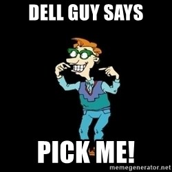 Drew Pickles: The Gayest Man In The World - dell guy says Pick me!