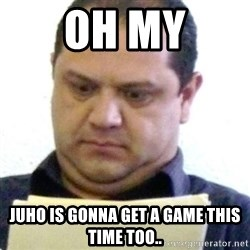 dubious history teacher - Oh my juho is gonna get a game this time too..