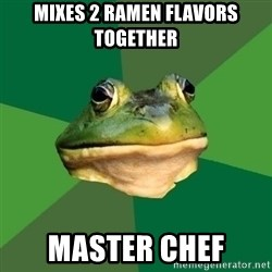 Foul Bachelor Frog - mixes 2 ramen flavors together master chef