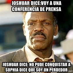 I'm Getting Too Old For This Shit - Joshuar dice:voy a una conferencia de prensa joshuar dice: no pude conquistar a sophia dice que soy un perdedor