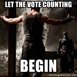 Bane Let the Games Begin - Let the Vote Counting Begin