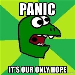 Dinosaur Meme - panic it's our only hope