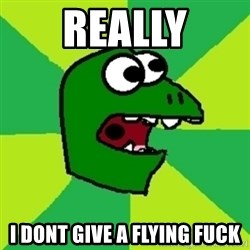 Dinosaur Meme - really i dont give a flying fuck