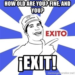 Exito Open English - how old are you? fine, and you? ¡exit!