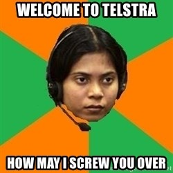 Stereotypical Indian Telemarketer - WELCOME TO TELSTRA HOW MAY I SCREW YOU OVER