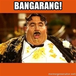 Fat Guy - BANGARANG!