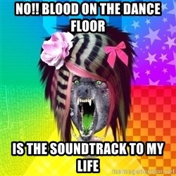 Insanity Scene Wolf - No!! BLood on the dance floor Is the soundtrack to my life