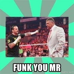 CM Punk Apologize! - FUNK YOU MR