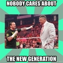 CM Punk Apologize! - NOBODY CARES ABOUT THE new generation