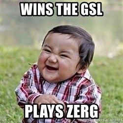 evil toddler kid2 - WINS THE GSL PLAYS ZERG