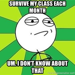 Challenge Accepted 2 - SURVIVE MY CLASS EACH MONTH UM. I DON'T KNOW ABOUT THAT