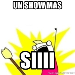 x all the y - UN SHOW MAS SIIII