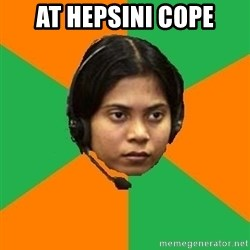 Stereotypical Indian Telemarketer - AT HEPSINI COPE