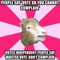 Smut Sheep - people say 'Vote or you cannot complain' votes independent, people say 'wasted vote, don't complain'