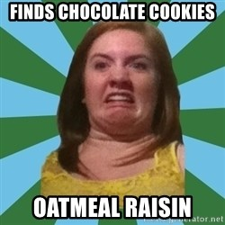 Disgusted Ginger - FINDS CHOCOLATE COOKIES OATMEAL RAISIN