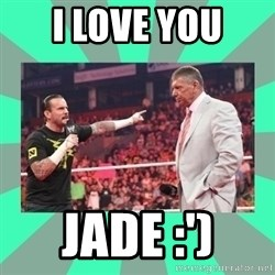 CM Punk Apologize! - I LOVE YOU  JADE :')