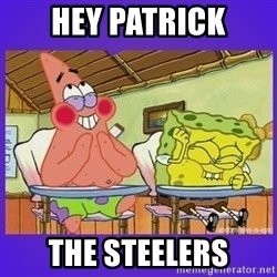 SpongeBob and Patrick Laughing - Hey patrick the steelers