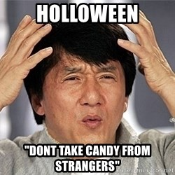 "Jackie Chan - hOLLOWEEN ""DONT TAKE CANDY FROM STRANGERS"""