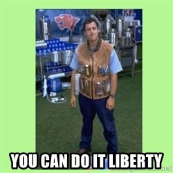 The Waterboy -  You can do it Liberty