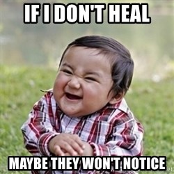 evil toddler kid2 - if i don't heal maybe they won't notice