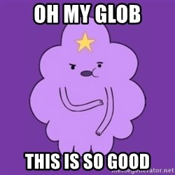 over reaction lumpy space princess - oh my glob this is so good