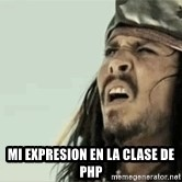 Jack Sparrow Reaction - mi expresion en la clase de php