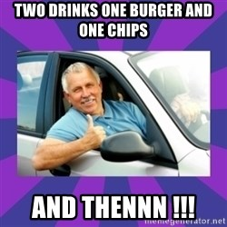 Perfect Driver - TWO DRINKS ONE BURGER AND ONE CHIPS AND THENNN !!!
