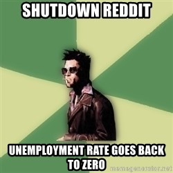 Tyler Durden - Shutdown reddit Unemployment rate goes back to zero