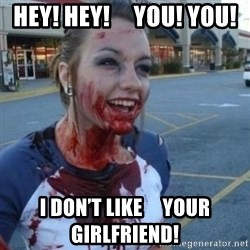 Scary Nympho - Hey! Hey!     You! You! I don't like     your girlfriend!