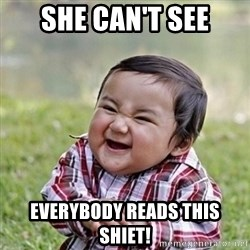 Niño Malvado - Evil Toddler - she can't see everybody reads this shiet!