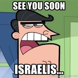 Dinkleberg - SEE YOU SOON Israelis...