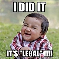 "Niño Malvado - Evil Toddler - I did it it's ""Legal"" !!!!"