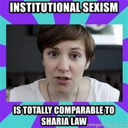 White Feminist - institutional sexism is totally comparable to sharia law