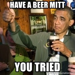 Upvoting Obama - Have a beEr mitt You Tried