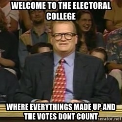 DrewCarey - welcome to the electoral college Where everythings made up and the votes dont count