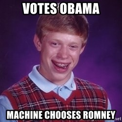 Bad Luck Brian - votes obama machine chooses romney