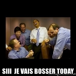 obama laughing  - siii  je vais bosser today