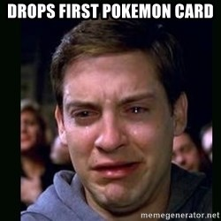 crying peter parker - Drops first pokemon card