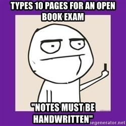 "Middle Finger Guy Rage comic. - Types 10 pages for an open book exam ""notes must be handwritten"""