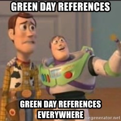 X, X Everywhere  - green day references GREEN DAY REFEreNCES everywhere